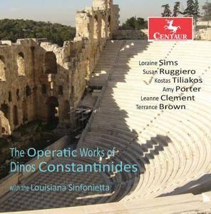 Dinos Constantinides & Louisiana Sinfonietta - Dinos Constantinides: Operatic Works (2017)