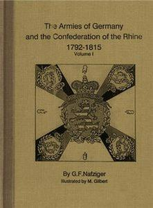 The Armies of Germany and the Confederation of the Rhine 1792-1815 Volume 1 (repost)