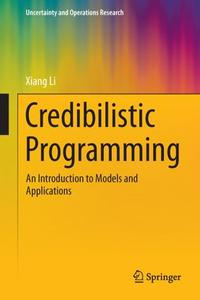 Credibilistic Programming: An Introduction to Models and Applications
