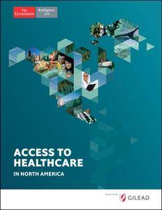 The Economist (Intelligence Unit) - Access to Healthcare in North America (2017)