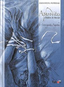 Les Aphrodites - Tome 1 - Intriguantes Agathe
