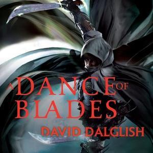 «A Dance of Blades» by David Dalglish
