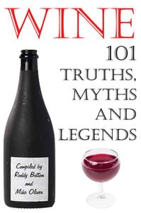 «Wine - 101 Truths, Myths and Legends» by Roddy Button