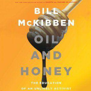 Oil and Honey: The Education of an Unlikely Activist [repost]