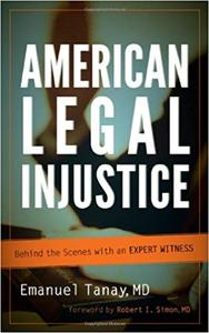 American Legal Injustice: Behind the Scenes with an Expert Witness