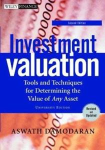 Investment Valuation: Tools and Techniques for Determining the Value of Any Asset, Second Edition, University Edition (Repost)