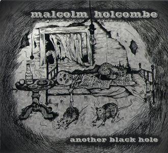 Malcolm Holcombe - Another Black Hole (2016)