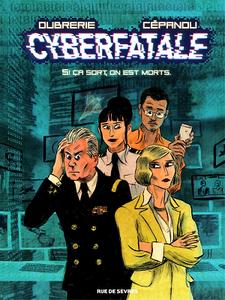 Cyberfatale - Tome 1 - Si ça sort, on est morts