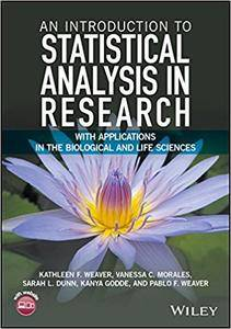 An Introduction to Statistical Analysis in Research: With Applications in the Biological and Life Sciences