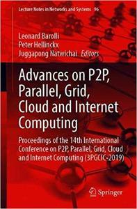 Advances on P2P, Parallel, Grid, Cloud and Internet Computing