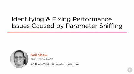 Identifying & Fixing Performance Issues Caused by Parameter Sniffing (2016)