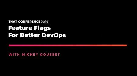 THAT Conference '19: Feature Flags for Better DevOps