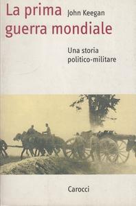 John Keegan - La prima guerra mondiale. Una storia politico-militare (2015)