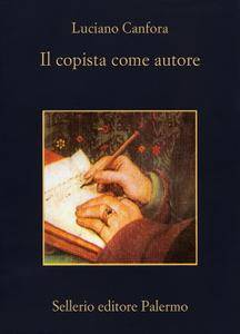 """Luciano Canfora, """"Il copista come autore"""""""