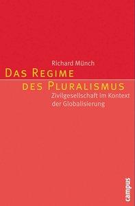 Das Regime des Pluralismus: Zivilgesellschaft im Kontext der Globalisierung