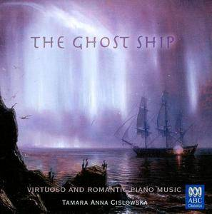 Tamara-Anna Cislowska - The Ghost Ship : Virtuoso and Romantic Piano Music  (2008)