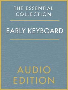 The Essential Collection: Early Keyboard Gold (Audio Edition)