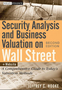 Security Analysis and Business Valuation on Wall Street + Companion Web Site: A Comprehensive Guide to Today's Valuation Method
