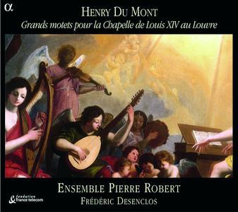 Ensemble Pierre Robert, Frederic Desenclos - Du Mont: Grands motets pour la Chapelle de Louis XIV au Louvre (2005)