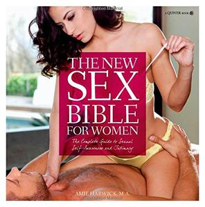 The New Sex Bible for Women: The Complete Guide to Sexual Self-Awareness and Intimacy (Repost)