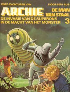 Archie De Man Van Staal - N03 - De Invasie Van De Superons En In De Macht Van Het Monster