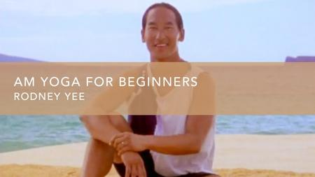 AM Yoga For Beginners