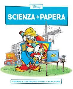 Scienza Papera 08 – Paperone e le grandi costruzioni (2016)