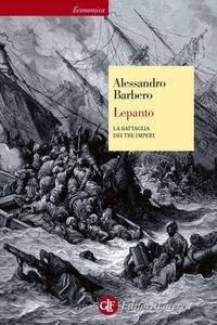 Alessandro Barbero - Lepanto. La battaglia dei tre imperi