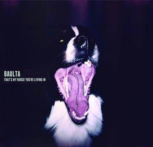 Baulta - That's My House You're Living In (2012)