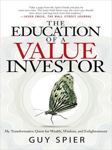 The Education of a Value Investor: My Transformative Quest for Wealth, Wisdom, and Enlightenment (repost)