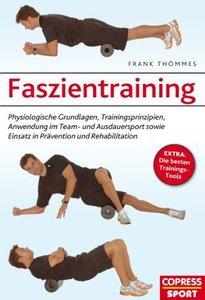 Faszientraining: Physiologische Grundlagen, Trainingsprinzipien, Anwendung im Team- und Ausdauersport sowie Einsatz