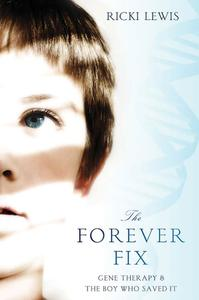 The Forever Fix: Gene Therapy and the Boy Who Saved It