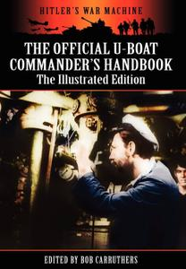 The Official U-Boat Commanders Handbook: The Illustrated Edition (Repost)