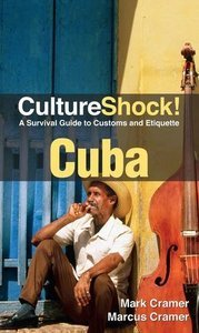 CultureShock! Cuba: A Survival Guide to Customs and Etiquette (Repost)