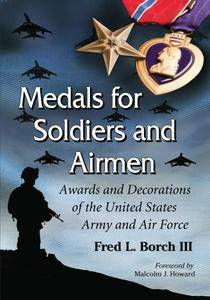 Medals for Soldiers and Airmen: Awards and Decorations of the United States Army and Air Force