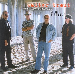Walter Trout and The Radicals - Go the Distance (2001)