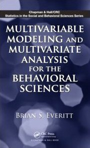 Multivariable Modeling and Multivariate Analysis for the Behavioral Sciences (repost)