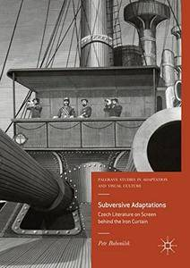 Subversive Adaptations: Czech Literature on Screen behind the Iron Curtain