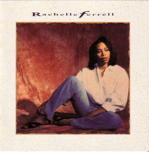 Rachelle Ferrell - Rachelle Ferrell (1992)