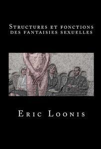 """Eric Loonis, """"Structures et fonctions des fantaisies sexuelles"""""""