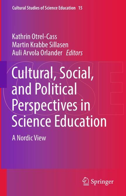 Cultural, Social, and Political Perspectives in Science Education: A Nordic View