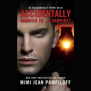 Accidentally Married to...A Vampire? (Audiobook)