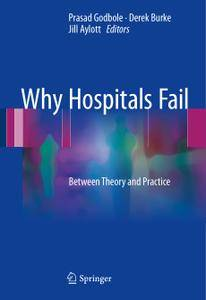 Why Hospitals Fail: Between Theory and Practice
