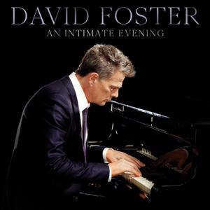 David Foster - An Intimate Evening (Live) (2019)