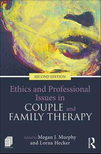 Ethics and Professional Issues in Couple and Family Therapy, Second Edition