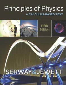 Principles of Physics: A Calculus-Based Text, 5th Edition (Repost)