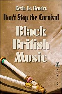 Don't Stop the Carnival: Black British Music