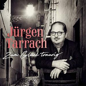Jürgen Tarrach - Zum Glück traurig (2019)