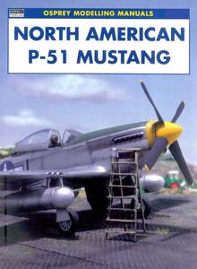 North American P-51 Mustang (Osprey Modelling Manuals 19)