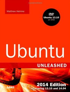 Ubuntu Unleashed 2014 Edition: Covering 13.10 and 14.04 (9th Edition) (repost)